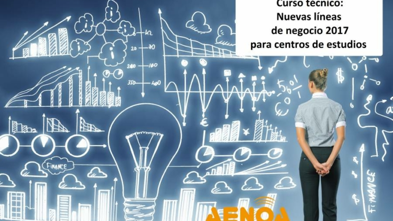 Curso Técnico: Nuevas líneas de negocio 2017 para centros de estudios.