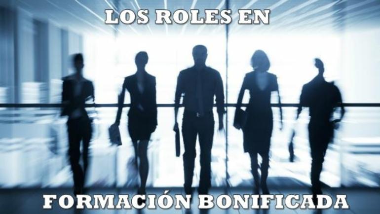 Los roles en Formación Programada (Bonificada)